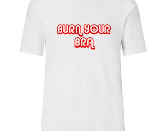 Burn Your Bra, Equality Shirt, Equal Rights, Equal Rights Shirt, Gender Equality, Equality Clothing, Equality T-shirt, Equal Rights T-shirt