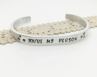 You're my person bracelet, hand stamped cuff, Aluminum cuff, You're my person jewelry, Best friend gift, Gift for her, Valentine's day gift