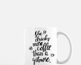 Gilmore Girls Mug; She Drinks More Coffee Than a Gilmore; Lorelai and Rory Gilmore; Year in the Life; 11oz mug; friend gift; christmas gift