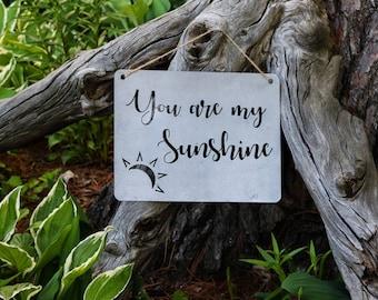 You are my Sunshine, Metal Sign, inspirational quote, Rustic Home Decor, Nursery Art, Metal Art, Garden Decor