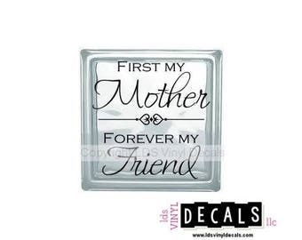 First My Mother, Forever My Friend - Vinyl Wall Quotes & Lettering for Moms - Craft Decals for Glass Blocks
