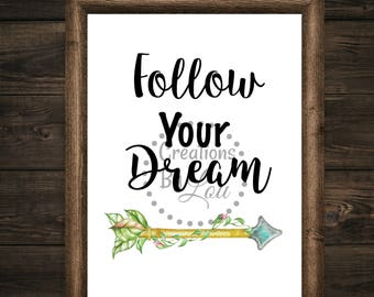 Follow Your Dream 8x10 printable digital jpeg file