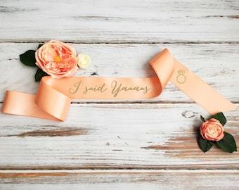 I said Yaaas Bridal Sash, Bridal party sash, Bachelorette Party Sash, Engagement Party Sash, Bridal Shower Sash, Bridal Party Gift