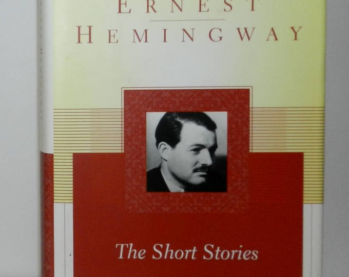 Ernest Hemingway The Short Stories, Scribner Classics, Hardcover 1997