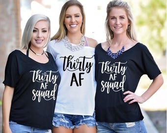 Thirty AF, Thirty AF Squad, Thirty AF Shirt, 30th Birthday Top, Dirty 30 Birthday Party, Thirty Birthday, Birthday Shirt, It's my birthday