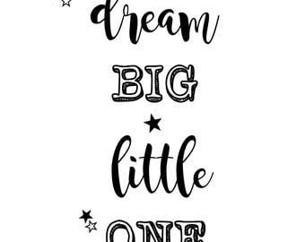 Dream Big Little One. Nursery Wall Art. Nursery Decor. Nursery Prints. Nursery Art. Black and white nursery.