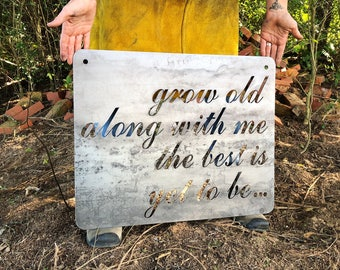 """24"""" Grow old along with me the best is yet to be... Rustic Metal Sign, Inspirational, Wedding, Anniversary, BE Creations"""