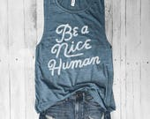 Be A Nice Human..Cornflower Blue, Muscle Tee, Slub, Workout Top, Muscle Tank, Can't, Funny Shirt,Graphic Muscle Tee,Positive, Kindness