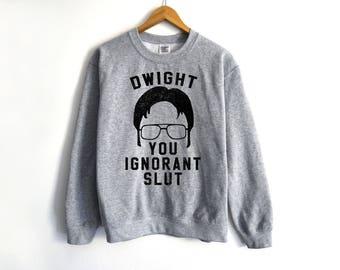 Dwight You Ignorant Slut Sweatshirt - Dunder Mifflin Sweater - Dwight Schrute - Michael Scott - Jim Halpert - The Office Sweater