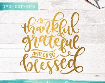 Thanksgiving SVG Files / Thankful Grateful Blessed SVG Files Sayings / Fall SVG for Cricut Silhouette / Fall Designs Svg