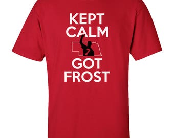 Nebraska Cornhusker Football KEPT CALM GOT Frost Tee Shirt Nebraska Scott Frost Husker Gear And Game Day Apparel By CornBorn