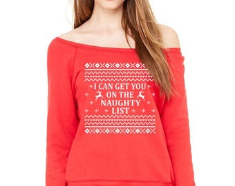 I Can Get You On The Naughty List Slouchy Sweatshirt, Naughty or Nice Pullover, Ugly Christmas Party Sweater, Size Up For Slouchy Effect