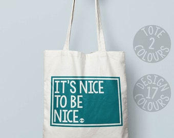 It's Nice To Be Nice reusable strong cotton tote bag, eco bag, present for teen girl, gift for her for motivation, womens rights, equality