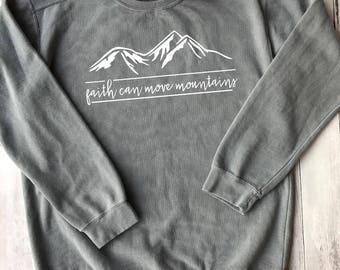 Sweatshirt // Faith Can Move Mountains // Comfort Colors // Vinyl Design