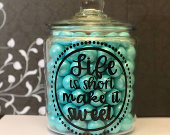 Life is Short, Make it Sweet Candy/Cookie 2 Quart Glass Jar with Lid (Can be Personalized)