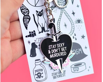 Stay Sexy and Don't Get Murdered Enamel Keychain / SSDGM / My Favorite Murder Keychain