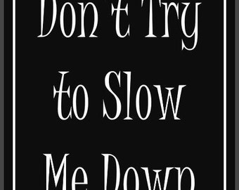 Don't Try to slow me down Digital Download, Digital Download, Wall Decor, Wall Art, Motivation Quotes,