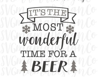 Most Wonderful Time For A Beer SVG Winter Holiday Christmas Adult Vector Image Cut File for Cricut and Silhouette