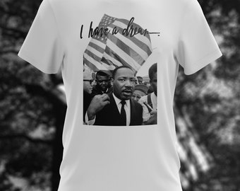 Martin Luther King I have a dream T-Shirt