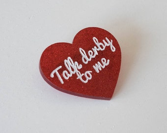 "Brooch ""Talk derby to me"" red glitter heart"