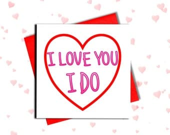 Valentines Card, I Love You Cards, I Love You I Do, St Valentine's Day Card