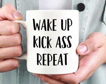Wake Up Quote, Wake Up Kick Ass Repeat Mug, Obey, Morning Motivation, Kick Ass Quote, Have A Good Day, Ladyboss Mug, Boss Mug, To Go Cup