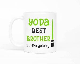 Yoda Best Brother Mug,Brother Mug,Gift For Brother,Funny Gift For Brother From Sister,Brother Gift,Brother Star Wars,Birthday Gift Brother