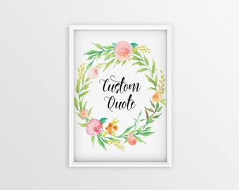 Custom Quote, Rose Wreath Print, Personalized Quote Prints, Floral Print, Custom Wall Decor, Pink and Green Printable Art, Rose Wall Decor