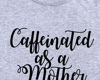 Caffeinated as a Mother