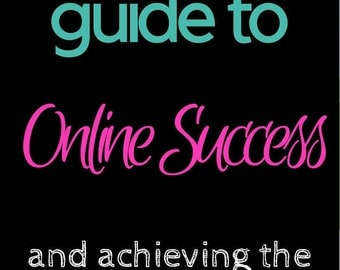 eBook - The Ultimate Guide to Online Success - How to create a super successful online business FAST - Marketing, Sales, & List Building