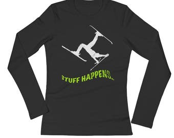 Skiers Sports Stuff Happens Distressed All Cotton Tee Shirt Ladies' Long Sleeve T-Shirt
