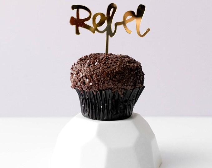 Rebel, 1 CT., Mini Cake or Cupcake Topper, Laser Cut, Acrylic, Birthday Party, Celebrate, Job Promotion, Graduation,  Bridal Shower