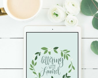 DIGITAL VERSION Lettering with Laurel- Hand Lettering Workbook for Beginners