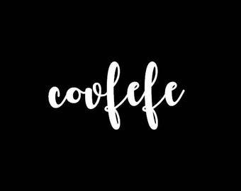 Covfefe Cutesy Script Decal | Sticker | Vinyl | Car, Wall, Window or Laptop Decoration