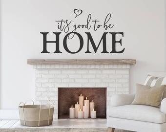 Home Wall Decal   Custom   Wall Decal   Itu0027s Good To Be Home Wall Decal