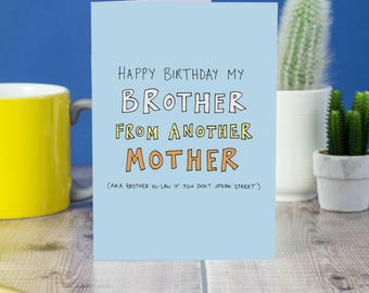 Brother-In-Law Birthday Card | Brother From Another Mother