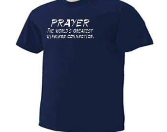 PRAYER The World's Greatest WIRELESS CONNECTION Inspirational Religious  T-Shirt