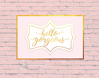 Hello Gorgeous, Hello Gorgeous Sign, Baby Girl Decor, Modern Farmhouse, Cuttable, SVG, Vinyl, Sticker, Digital File, DXF, Print, Cut File