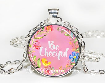 Be Cheerful-Glass Pendant Necklace/Graduation gift/mothers day/bridal gift/Easter gift/Gift for her/girlfriend gift/friend gift/birthday