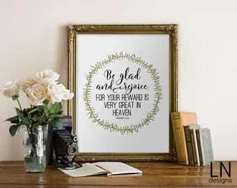 Printable 'Be Glad and Rejoice, your reward is great in heaven' Matthew 5:12 Scripture Art Home Decor Nursery Print Bible Verse Art