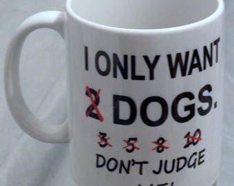 Dog Lovers Funny Saying Mug