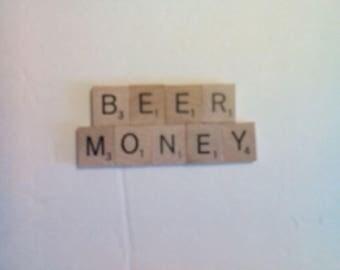 Beer Money scrabble pieces magnet