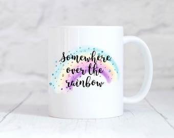Rainbow Mug, Somewhere Over the Rainbow, Rainbow Cup, Rainbow Mug, Unicorn Mug, Unicorn Coffee Mug, Unicorn Coffee Cup, Wizard of Oz,Dorothy