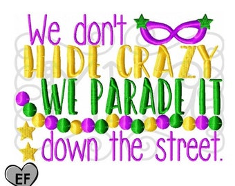 40% off - We don't hide crazy embroidery - mardi gras embroidery - 4x4 5x7 6x10 design - embroidery file - commercial embroidery - mardi gra