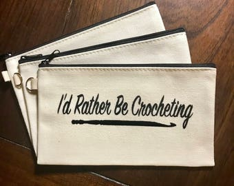 Zipper Pouch - Crochet Pouch - I'd rather be crocheting