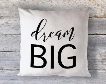 Dream Big Throw Pillow - Decorative Pillow - Minimalist Decor - Home Decor - Inspirational Quote - Motivational Pillow - Office Decor