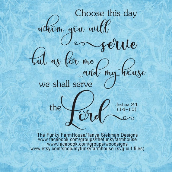 "SVG & PNG - ""choose this day whom you will serve, but as for me and my house we shall serve the LORD"""