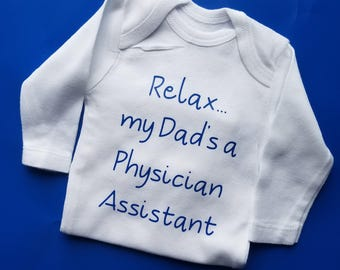 Relax My Dad's A Physician Assistant Baby Clothes, Funny Baby, Physician Assistant Baby, Baby Shower Gift, Gender Neutral Baby Clothes, PA