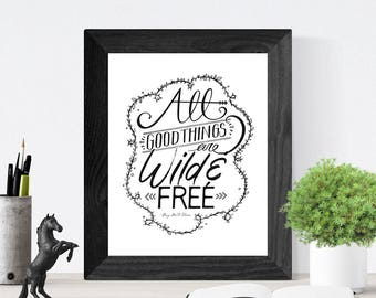 Hand Lettered Quote Wall Art, Art Print, Home Decor // All Good Things Are Wild & Free // Henry David Thoreau Quote Print