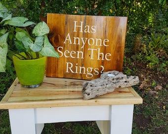 Has Anyone Seen The Rings? - Custom timber wedding sign